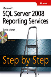 Microsoft® SQL Server® 2008 Reporting Services Step by Step by Stacia Misner