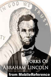 Works of Abraham Lincoln by Abraham Lincoln