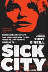 Sick City by Tony O'Neill