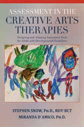 Assessment in the Creative Arts Therapies by Stephen Snow