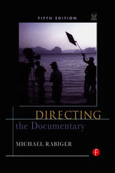 Directing the Documentary by Michael Rabiger