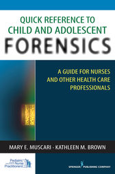 Quick Reference to Child and Adolescent Forensics by Mary E. Muscari