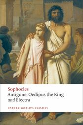 The World's Classics: Antigone; Oedipus the King; Electra by Sophocles;  H. D. F. Kitto;  Edith Hall