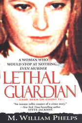 Lethal Guardian by M William Phelps