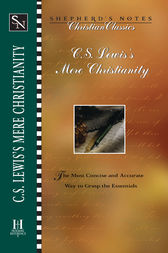 Mere Christianity - C.S. Lewis by Terry L. Miethe