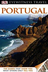 DK Eyewitness Travel Guide: Portugal by Martin Symington