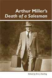 family relationships in death of a salesman by arthur miller Father-son relationship in arthur miller's play in the arthur miller's play death of a salesman though the father-son relationship was quite well.
