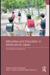 Minorities and Education in Multicultural Japan by Ryoko Tsuneyoshi