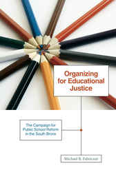 Organizing for Educational Justice by Michael B. Fabricant