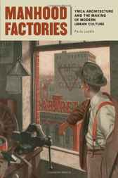 Manhood Factories by Paula Lupkin