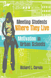 Meeting Students Where They Live by Richard L. Curwin