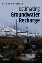 Estimating Groundwater Recharge by Richard W. Healy