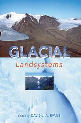 GLACIAL LANDSYSTEMS by David Evans