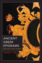 Ancient Greek Epigrams by Gordon L. Fain