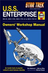 Star Trek: U.S.S. Enterprise Haynes Manual by Ben Robinson