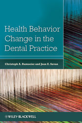 Health Behavior Change in the Dental Practice by Christoph Ramseier