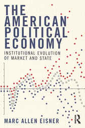 The American Political Economy by Marc Allen Eisner