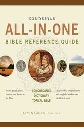 Zondervan All-in-One Bible Reference Guide by Kevin Green