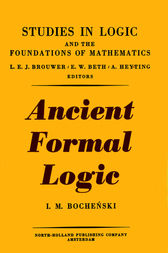 Ancient formal logic by I. M. Bochenski