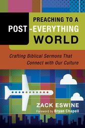 Preaching to a Post-Everything World by Zack Eswine