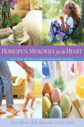 Homespun Memories for the Heart by Karen Ehman