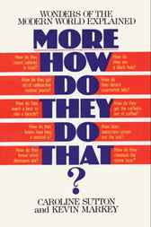 More How Do They Do That? by Caroline Sutton