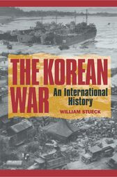 The Korean War: An International History by William Stueck