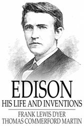 Edison by Frank Lewis Dyer