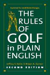 The Rules of Golf in Plain English, Second Edition by Jeffrey S. Kuhn