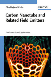 Carbon Nanotube and Related Field Emitters by Yahachi Saito