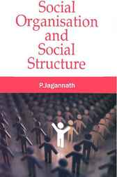 Social Organisation & Social Structure by P. Jagannath