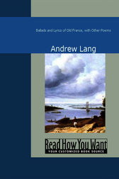 Ballads and Lyrics of Old France by Andrew Lang