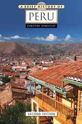 A Brief History of Peru by Christine Hunefeldt