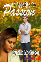 An Appetite for Passion by Cynthia MacGregor