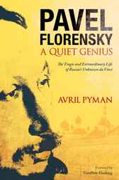 Pavel Florensky; A Quiet Genius by Avril Pyman