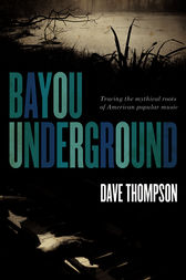 Bayou Underground by Dave Thompson