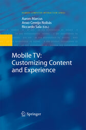 Mobile TV: Customizing Content and Experience by Aaron Marcus