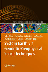 System Earth via Geodetic-Geophysical Space Techniques by Frank M. Flechtner