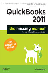QuickBooks 2011: The Missing Manual by Bonnie Biafore