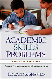 Academic Skills Problems, Fourth Edition by Edward S. Shapiro