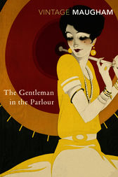 The Gentleman In The Parlour by W Somerset Maugham