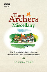 The Archers Miscellany by Joanna Toye