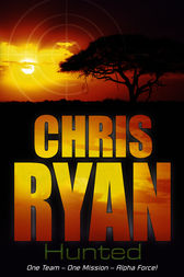 Alpha Force: Hunted by Chris Ryan