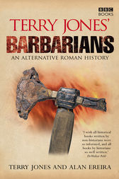 Terry Jones' Barbarians by Alan Ereira