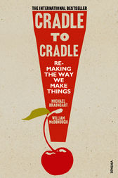 Cradle to Cradle by Michael Braungart