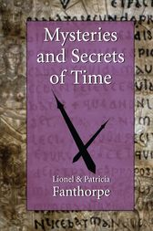 Mysteries and Secrets of Time by Lionel and Patricia Fanthorpe