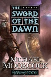 Hawkmoon: The Sword of the Dawn by Michael Moorcock