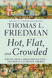 Hot, Flat, and Crowded 2.0 by Thomas L. Friedman