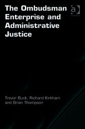 The Ombudsman Enterprise and Administrative Justice by Richard Kirkham