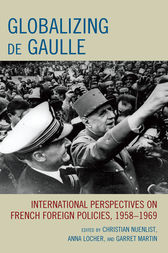 Globalizing de Gaulle by Christian Nuenlist